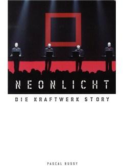 Pascal Bussy: Neonlicht - Die Kraftwerk Story Books |