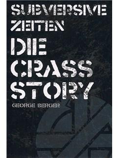 George Berger: Subversive Zeiten - Die Crass Story Buch |