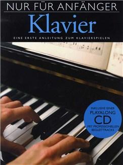 Nur Fur Anfänger Klavier - Eine Erste Anleitung Zum Klavierspielen Buch und CD | Klavier