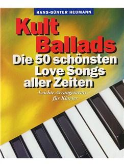 Hans-Günter Heumann: Kult Ballads - Die 50 Schönsten Love Songs Aller Zeiten Buch | Klavier