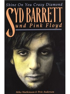 Mike Watkinson/Pete Anderson: Syd Barrett & Pink Floyd - Shine On You Crazy Diamond Books |