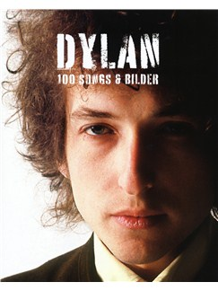 Bob Dylan: 100 Songs & Bilder Books | Melody Line, Lyrics & Chords