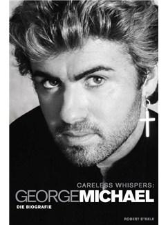 George Michael: Careless Whispers – Die Biografie Books |