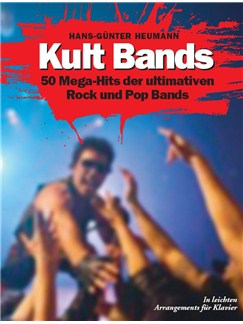 Hans-Günter Heumann: Kult Bands - 50 Mega-Hits der ultimativen Rock und Pop Bands Buch | Klavier, Gesang & Gitarre