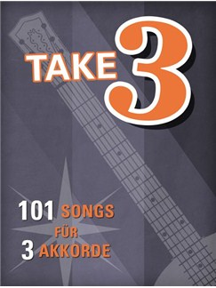 Take 3 - 101 Songs mit 3 Akkorden Buch | Melodielinie, Text & Akkorde