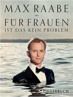 Max Raabe: Für Frauen Ist Das Kein Problem Liederbuch Books | Piano, Vocal & Guitar