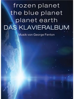 Frozen Planet, The Blue Planet, Planet Earth: Das Klavieralbum Buch | Klavier