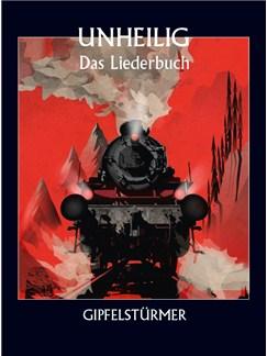 Unheilig: Gipfelstürmer - Das Liederbuch Libro | Piano, Voz y Guitarra