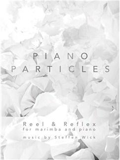 Steffen Wick: Piano Particles - Reel & Reflex (Marimba/Piano) Buch | Marimbaphon, Klavierbegleitung