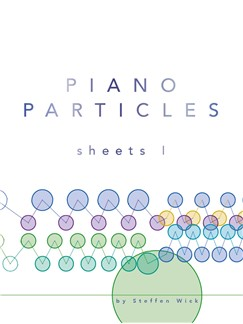 Steffen Wick: Piano Particles - Sheets I Books | Piano