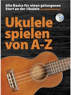 Ukulele Spielen Von A-Z (German Language Edition) (Book/CD) Buch und CD | Ukulele