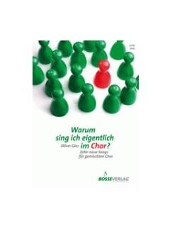 Oliver Gies: Warum Sing Ich Eigentlich Im Chor Buch | SATB (Gemischter Chor)