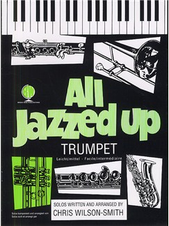 Wilson Smith: All Jazzed Up For Trumpet Books | Trumpet, Piano Accompaniment