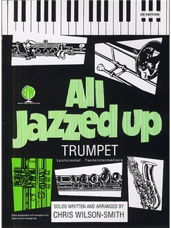 All Jazzed Up For Trumpet (Book And CD) Books and CDs | Trumpet, Piano Accompaniment (with Chord Symbols)