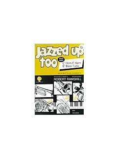 Robert Ramskill: Jazzed Up Too (E Flat Horn) Books | Tenor Horn, Piano Accompaniment