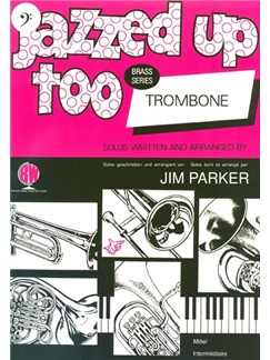 Arr. Jim Parker: Jazzed Up Too For Trombone (Bass Clef) Books | Trombone, Piano Accompaniment