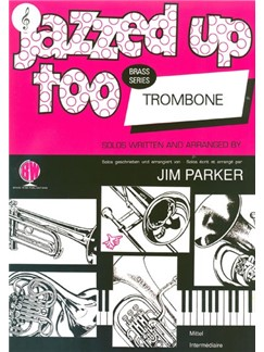 Arr. Jim Parker: Jazzed Up Too for Trombone (Treble Clef) Books | Trombone, Piano Accompaniment