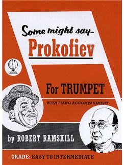 Robert Ramskill: Some Might Say Prokofiev Books   Trumpet, Piano Accompaniment
