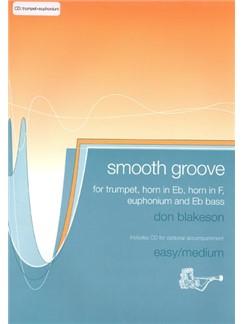 Don Blakeson: Smooth Groove (Trumpet/E Flat Horn/F Horn/T.C. Euphonium/E Flat Bass) Books and CDs | Trumpet, Euphonium, French Horn, Tuba