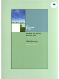 Christopher Mowat: The Green And Pleasant Trombone Book - Bass Clef Books | Trombone, Piano Accompaniment