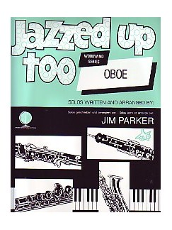 Jim Parker: Jazzed Up Too For Oboe Books | Oboe, Piano Accompaniment