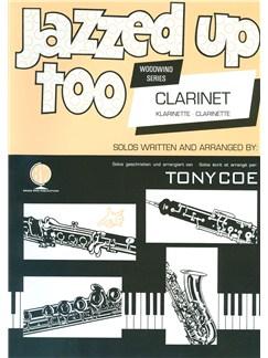 Arr. Tony Coe: Jazzed Up Too For Clarinet Books | Clarinet, Piano Accompaniment