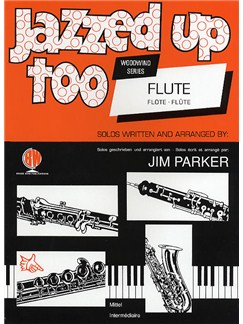 Jim Parker: Jazzed Up Too For Flute Books | Flute, Piano Accompaniment