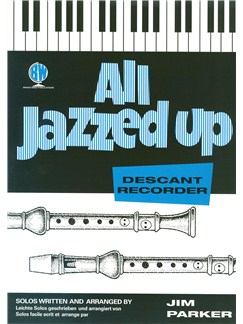 Arr. Jim Parker: All Jazzed Up For Descant Recorder Books | Recorder, Piano Accompaniment