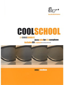 Chris Gumbley: Cool School For Alto Saxophone Books and CDs | Alto Saxophone