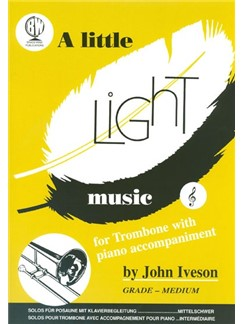 Arr. John Iveson: A Little Light Music For Trombone (Treble Clef) Books | Trombone, Piano Accompaniment