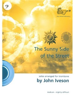 John Iveson: The Sunny Side Of The Street For Trombone (Bass Clef) Books | Trombone, Piano Accompaniment