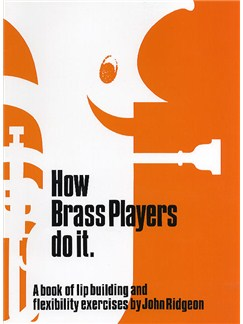 John Ridgeon: How Brass Players Do It Books | Brass Instruments