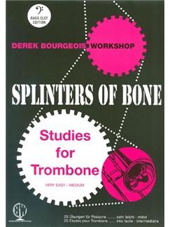 Derek Bourgeois: Splinters Of Bone (Bass Clef) Books | Trombone