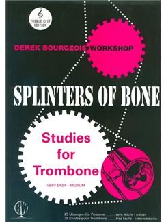Derek Bourgeois: Splinters Of Bone (Treble Clef) Books | Trombone