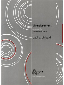 Paul Archibald: Divertissement (Trumpet/Piano) Books | Trumpet, Piano Accompaniment