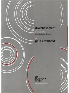 Paul Archibald: Divertissement (Trumpet/Piano) Books | Trumpet, Piano Accompaniment