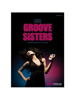Martin Carbow: Groove Sisters - 10 Arrangements For Female Choir Books | SSAA, Piano Accompaniment