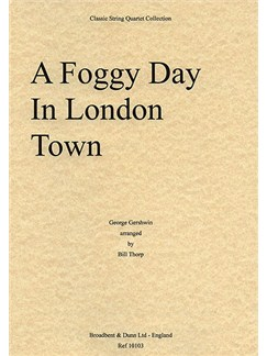 George Gershwin: A Foggy Day In London Town (String Quartet) - Score Books | String Quartet