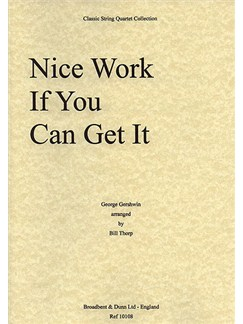George Gershwin: Nice Work If You Can Get It (String Quartet) - Score Books | String Quartet
