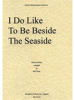 John A. Glover-Kind: I Do Like To Be Beside The Seaside (String Quartet) - Parts Books | String Quartet