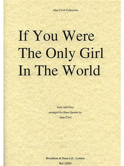 Nat Ayer And Clifford Grey: If You Were The Only Girl In The World Books | Horn (Quartet)