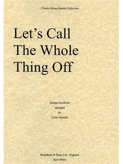 George Gershwin: Let's Call The Whole Thing Off (String Quartet) - Parts Books | String Quartet