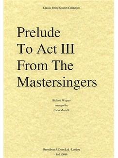 Richard Wagner: Prelude To Act III Of The Mastersingers (String Quartet) - Score Books | String Quartet