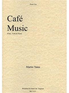 Martin Yates: Café Music Books | Flute, Cello, Piano Accompaniment