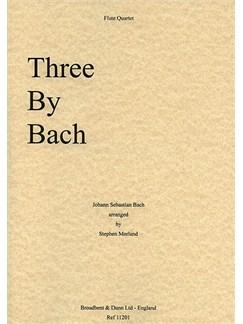 J.S. Bach: Three By Bach (Flute Quartet) Books | Flute (Quartet)