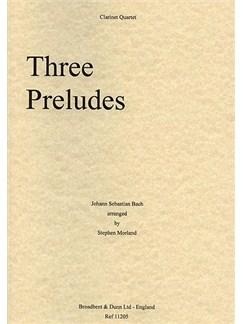 J.S. Bach: Three Preludes (Clarinet Quartet) Books | Clarinet (Quartet)