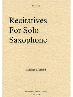 Stephen Morland: Recitatives For Solo Saxophone Books | Alto Saxophone