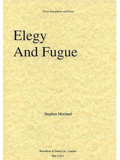 Stephen Morland: Elegy And Fugue For Tenor Saxophone Books | Tenor Saxophone, Piano Accompaniment