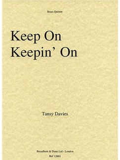 Tansy Davies: Keep On Keepin' On Books | Brass Quintet