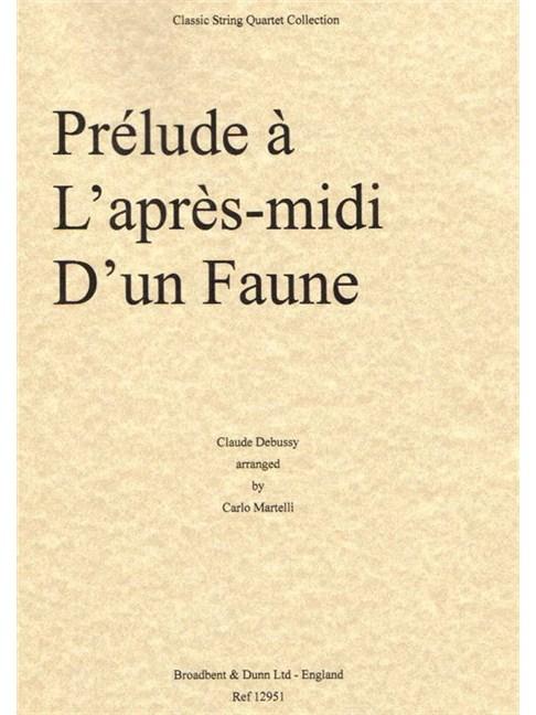 Claude Debussy: Prelude A L'Apres Midi D'Un Faune - String Quartet (Parts) Books | String Quartet
